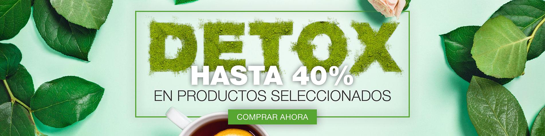 DETOX -HASTA 40%EN PRODUCTOS SELECCIONADOS