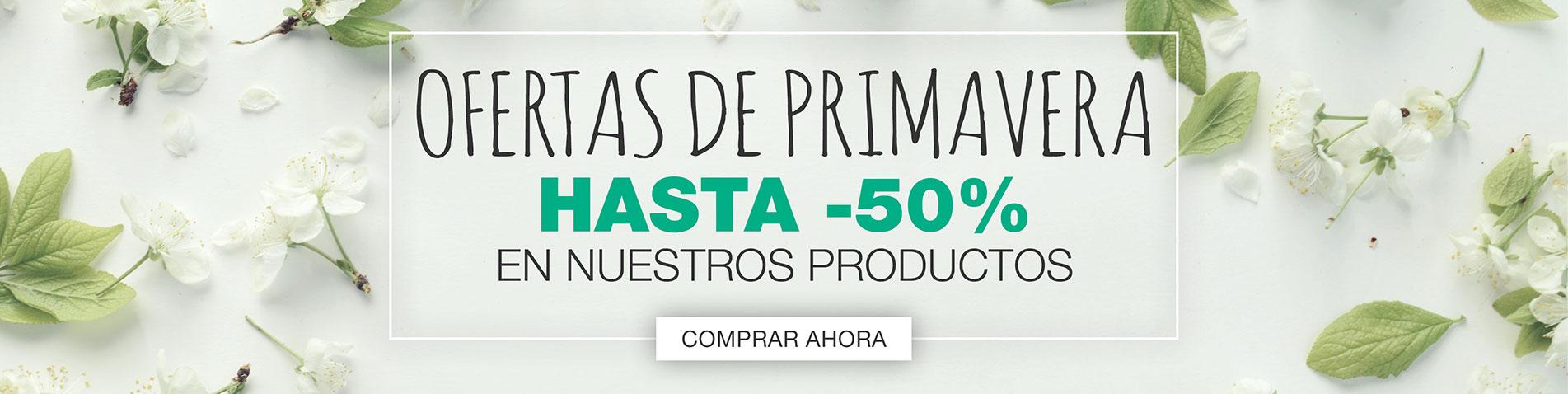 OFERTAS DE PRIMAVERA - HASTA -50% EN NUESTROS PRODUCTOS